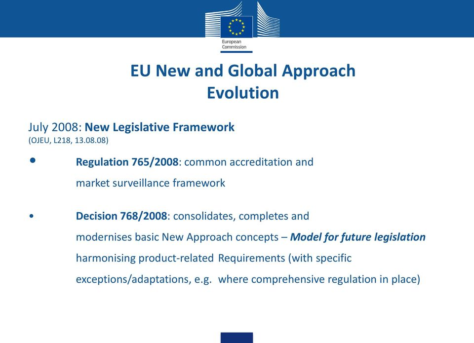 08) Regulation 765/2008: common accreditation and market surveillance framework Decision 768/2008:
