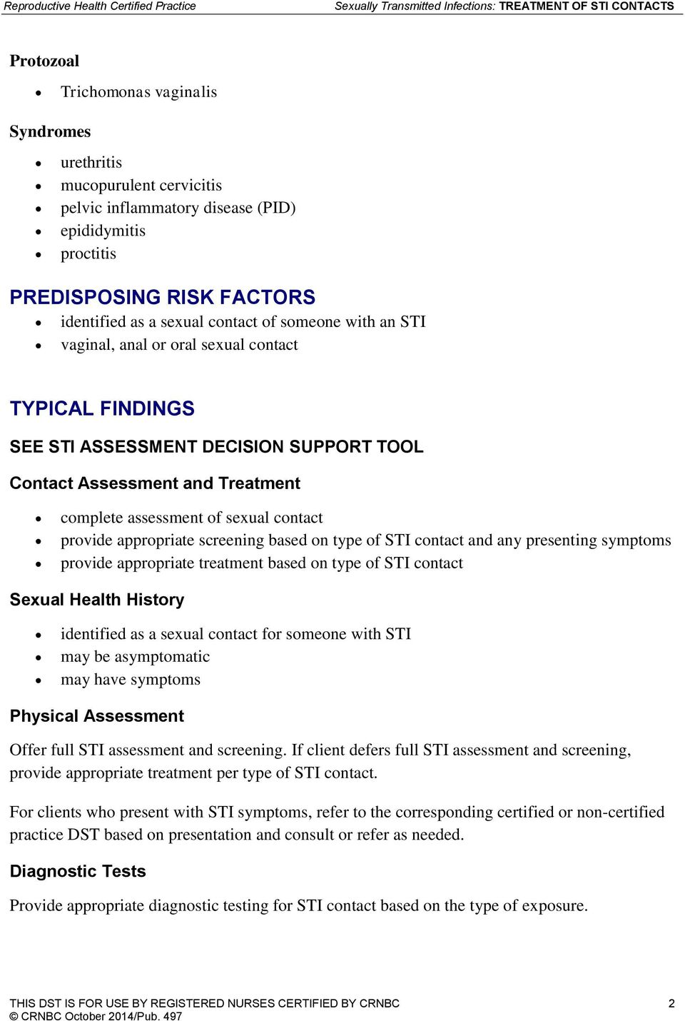 appropriate screening based on type of STI contact and any presenting symptoms provide appropriate treatment based on type of STI contact Sexual Health History identified as a sexual contact for