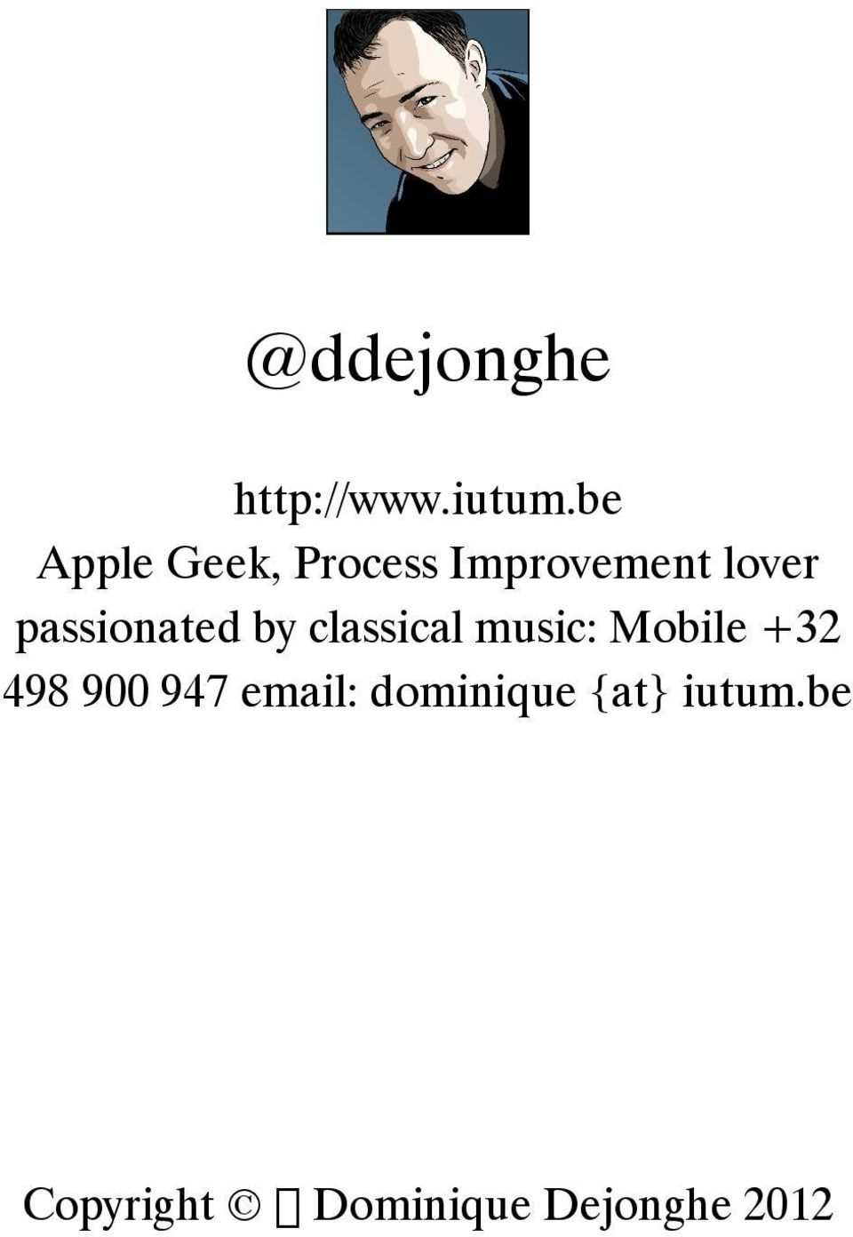 passionated by classical music: Mobile +32 498