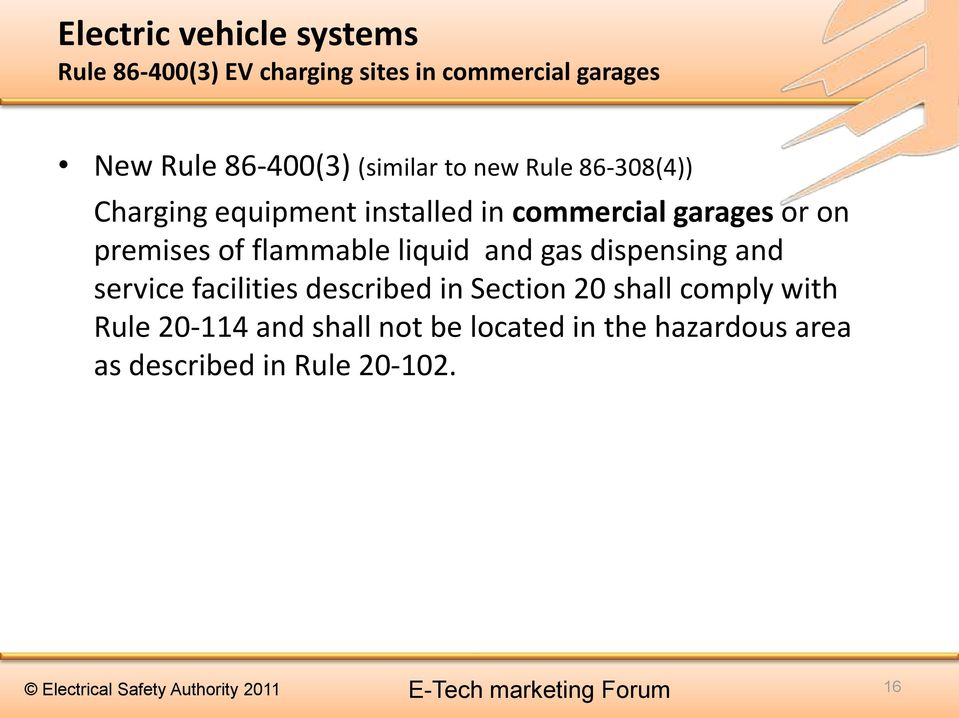 on premises of flammable liquid and gas dispensing and service facilities described in Section 20