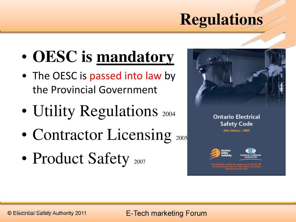 2004 Contractor Licensing 2005 Product Safety 2007