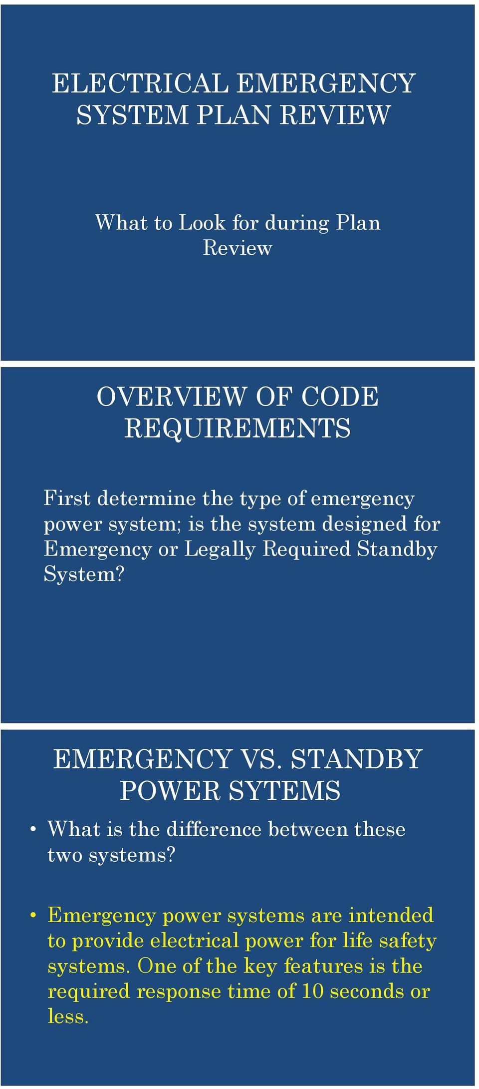 EMERGENCY VS. STANDBY POWER SYTEMS What is the difference between these two systems?