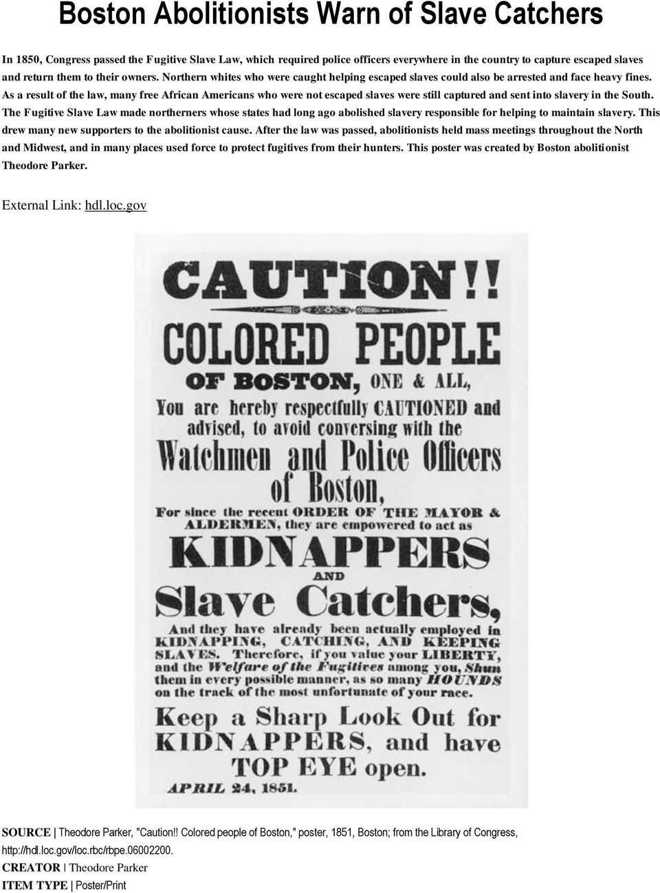 As a result of the law, many free African Americans who were not escaped slaves were still captured and sent into slavery in the South.