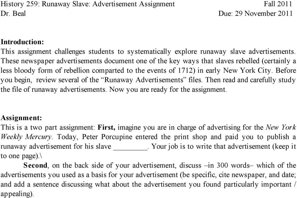 Before you begin, review several of the Runaway Advertisements files. Then read and carefully study the file of runaway advertisements. Now you are ready for the assignment.