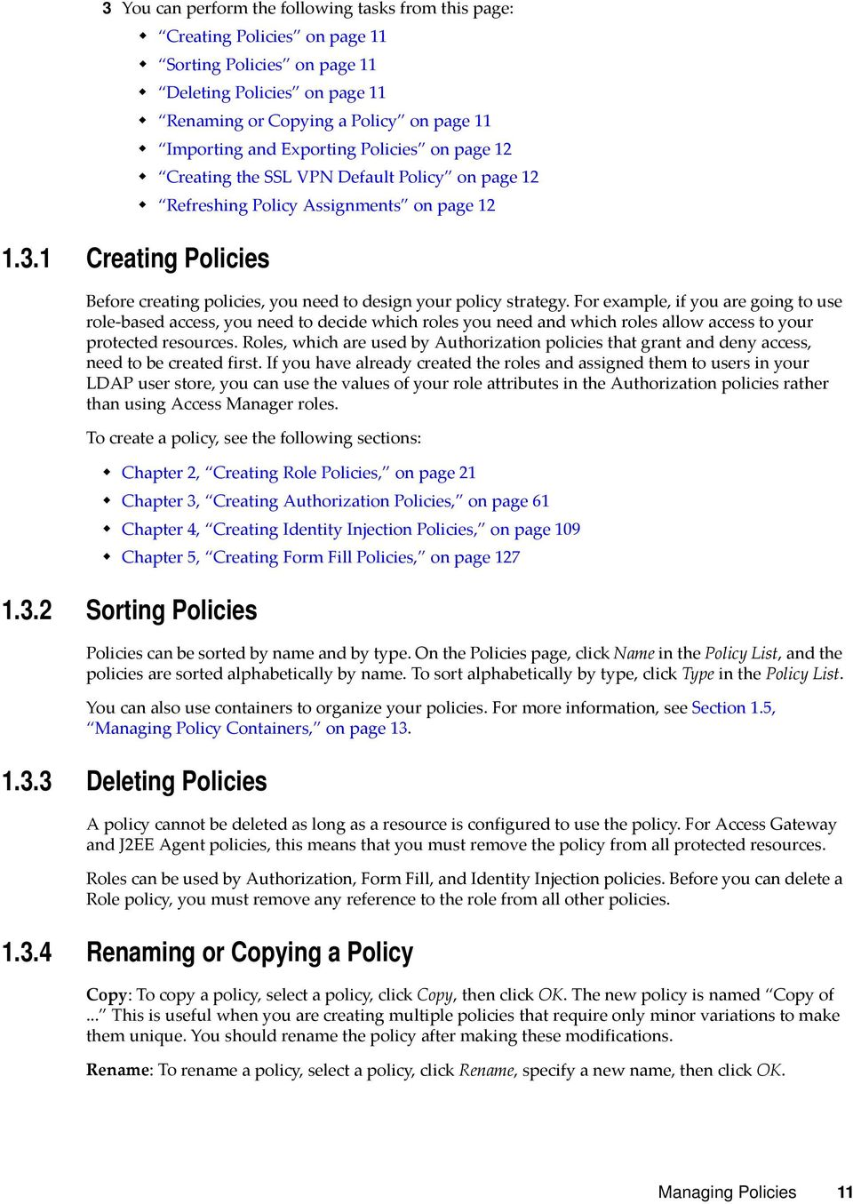 1 Creating Policies Before creating policies, you need to design your policy strategy.