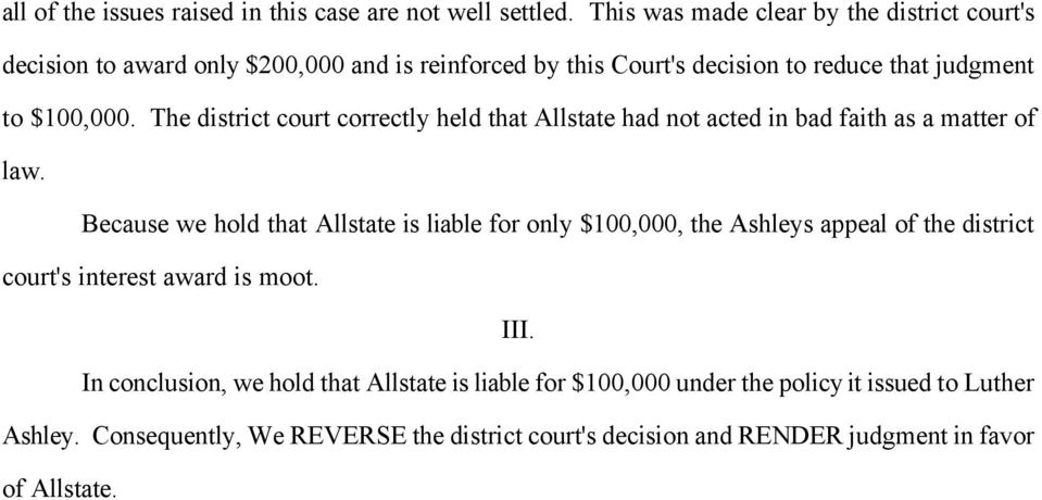 The district court correctly held that Allstate had not acted in bad faith as a matter of law.