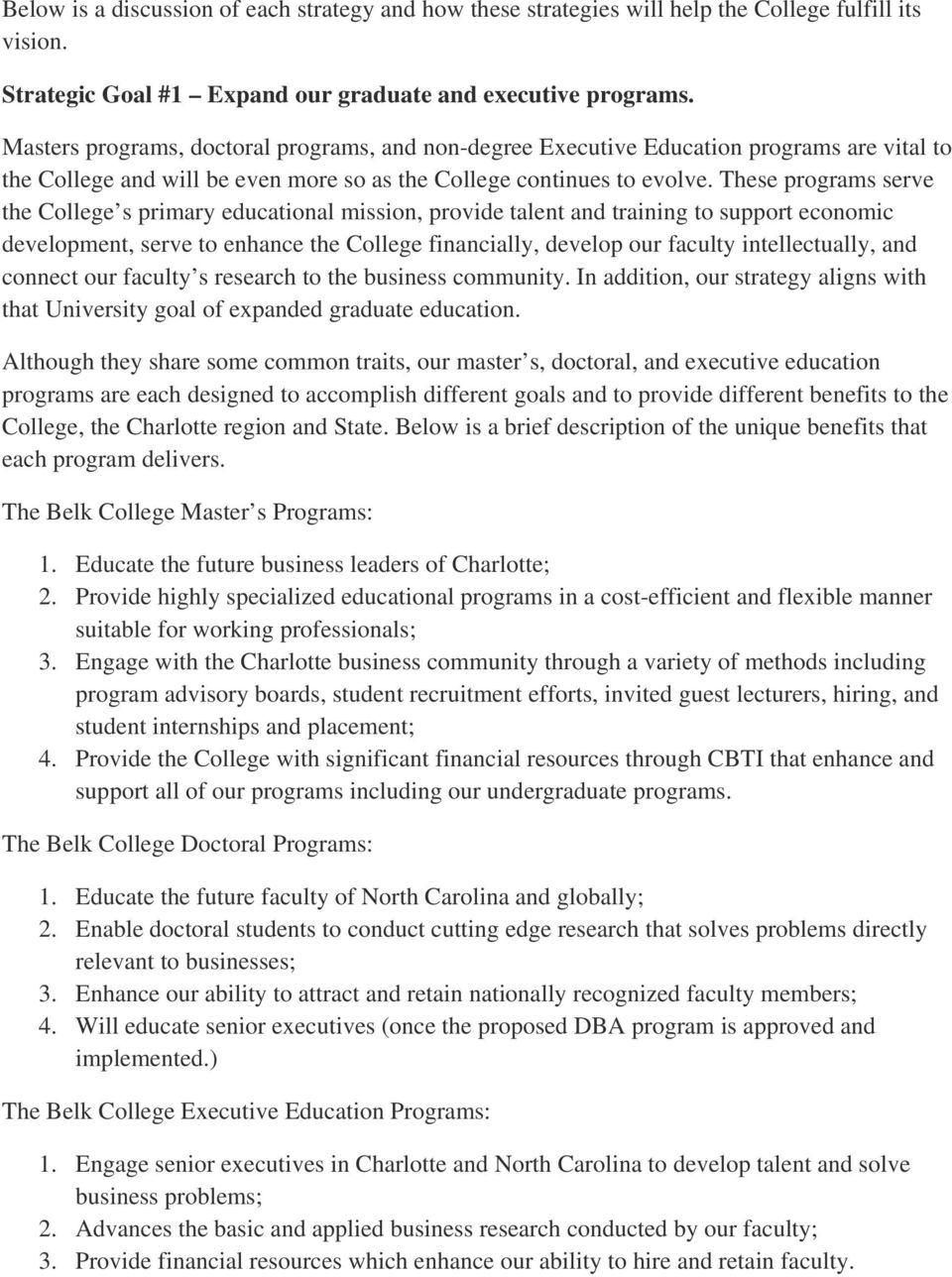 These programs serve the College s primary educational mission, provide talent and training to support economic development, serve to enhance the College financially, develop our faculty