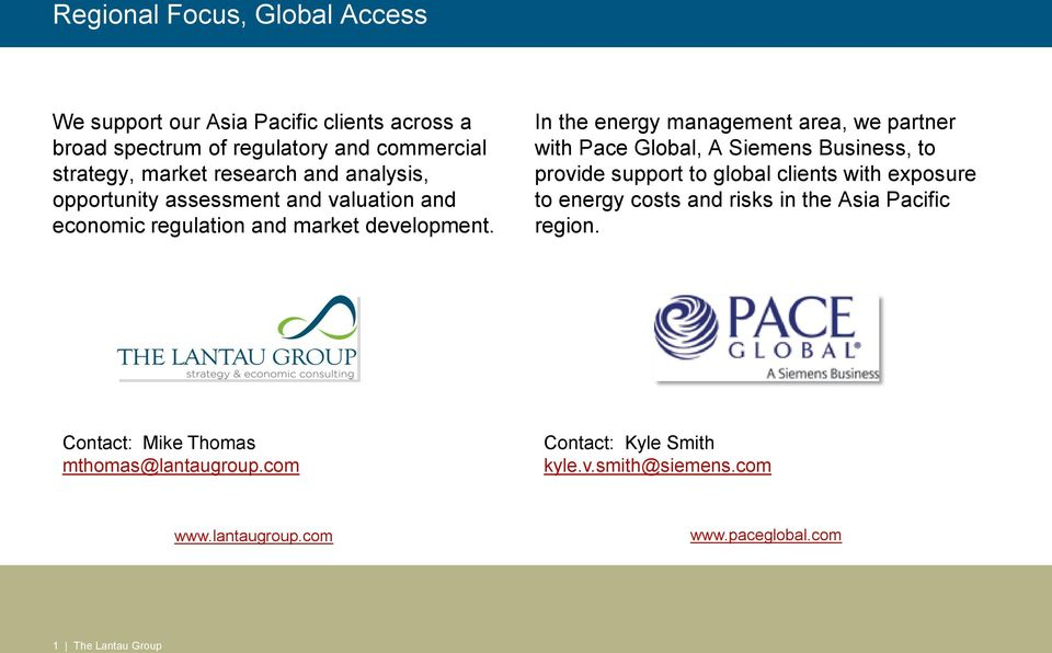 In the energy management area, we partner with Pace Global, A Siemens Business, to provide support to global clients with exposure to energy