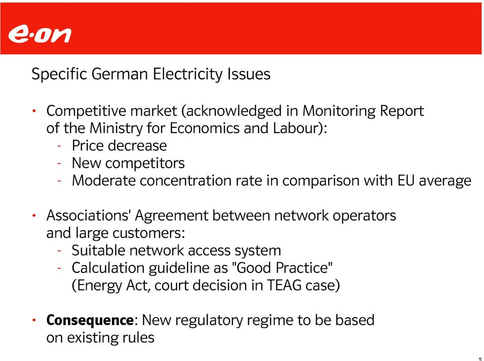 Associations' Agreement between network operators and large customers: - Suitable network access system - Calculation