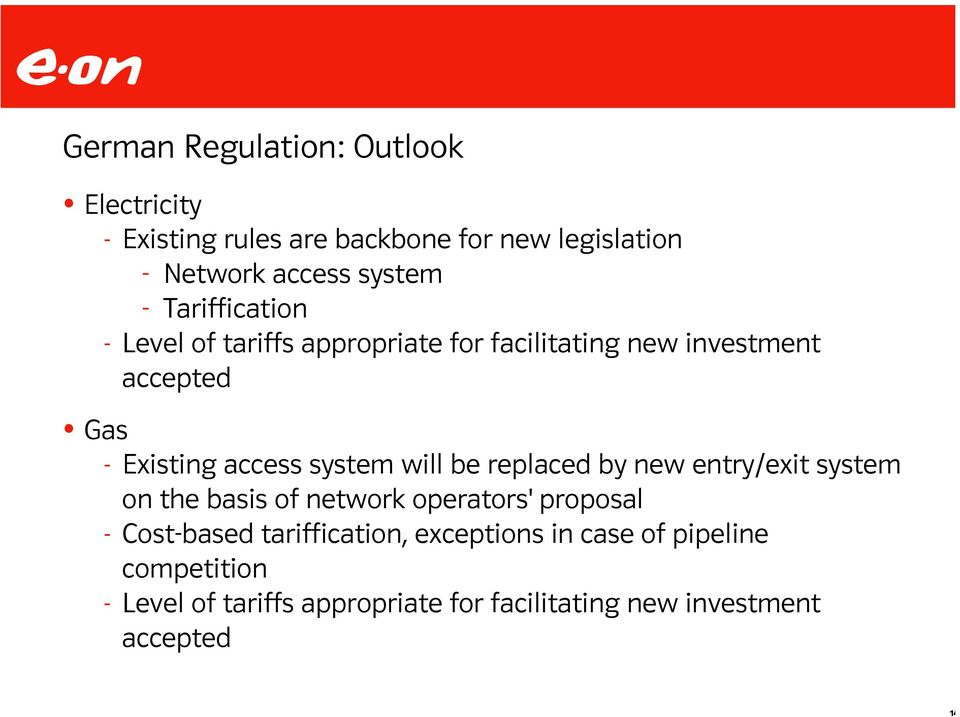 system will be replaced by new entry/exit system on the basis of network operators' proposal - Cost-based