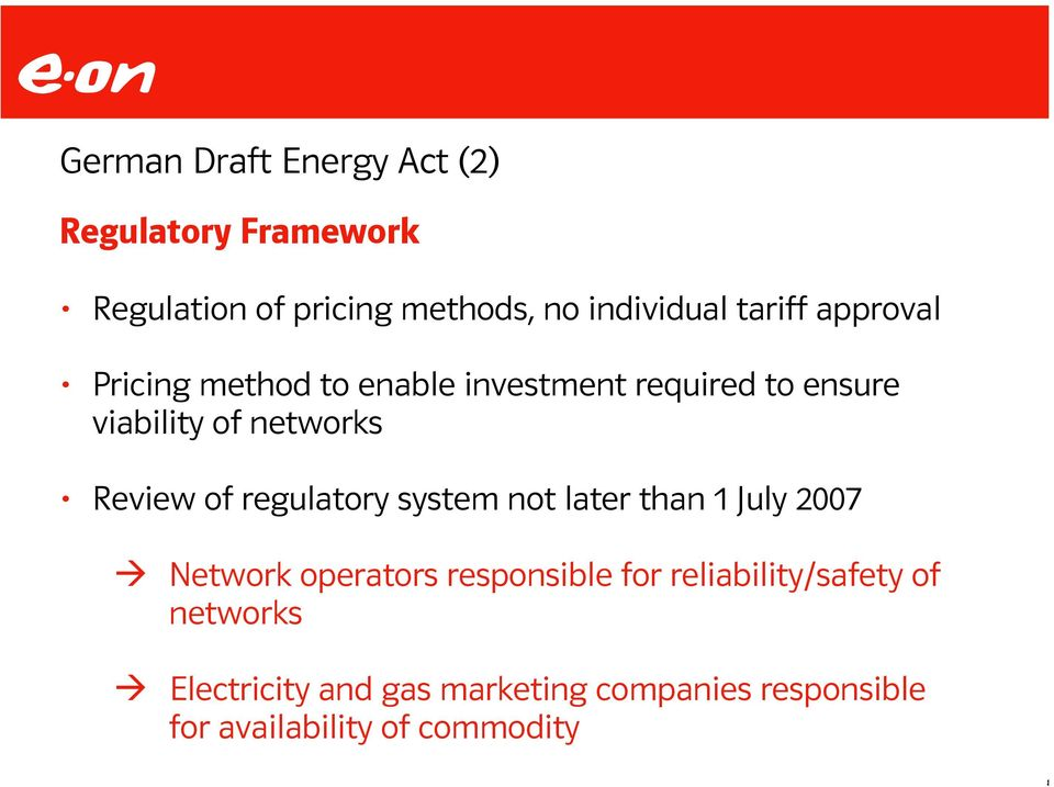 Review of regulatory system not later than 1 July 2007 Network operators responsible for