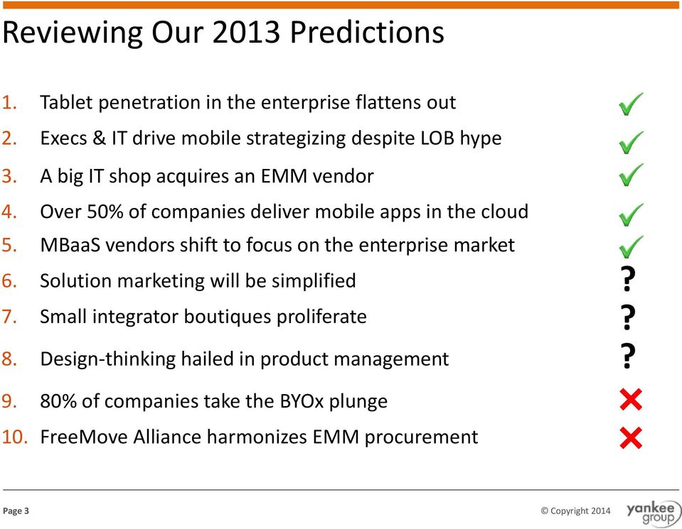 Over 50% of companies deliver mobile apps in the cloud 5. MBaaS vendors shift to focus on the enterprise market 6.