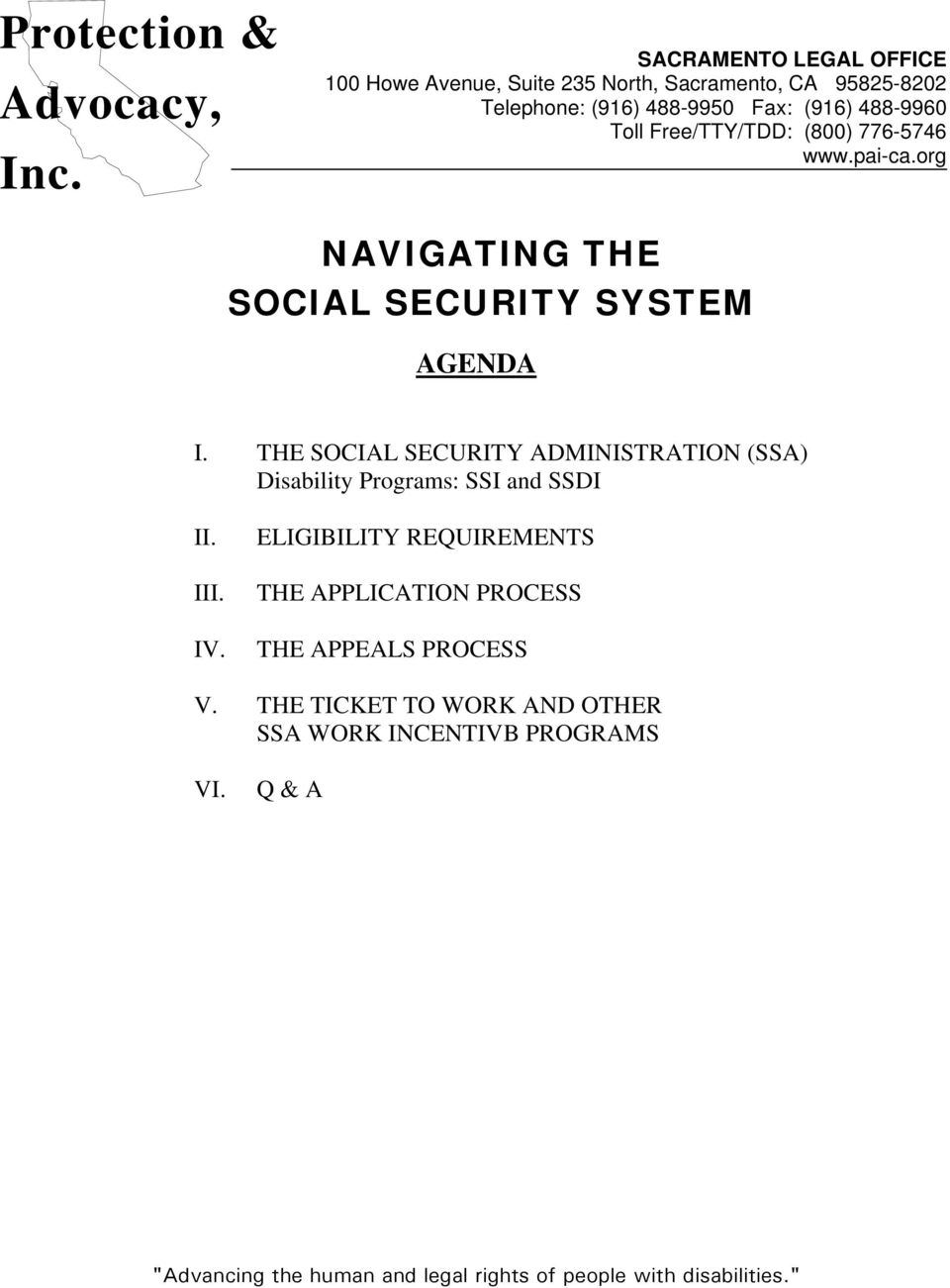 Free/TTY/TDD: (800) 776-5746 www.pai-ca.org NAVIGATING THE SOCIAL SECURITY SYSTEM AGENDA I.