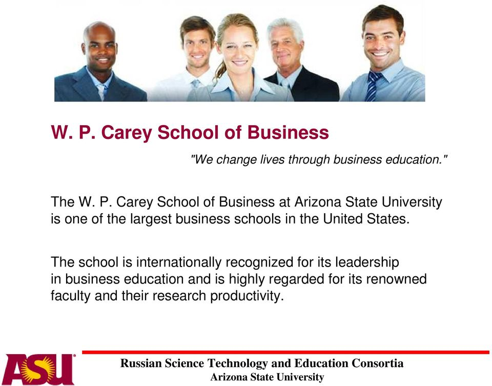 States The school is internationally recognized for its leadership in business