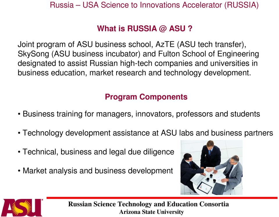 assist Russian high-tech companies and universities in business education, market research and technology development Program Components