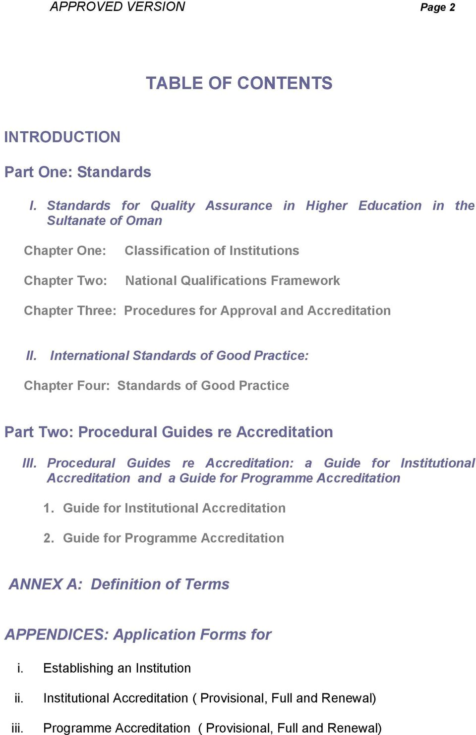 Approval and Accreditation II. International Standards of Good Practice: Chapter Four: Standards of Good Practice Part Two: Procedural Guides re Accreditation III.