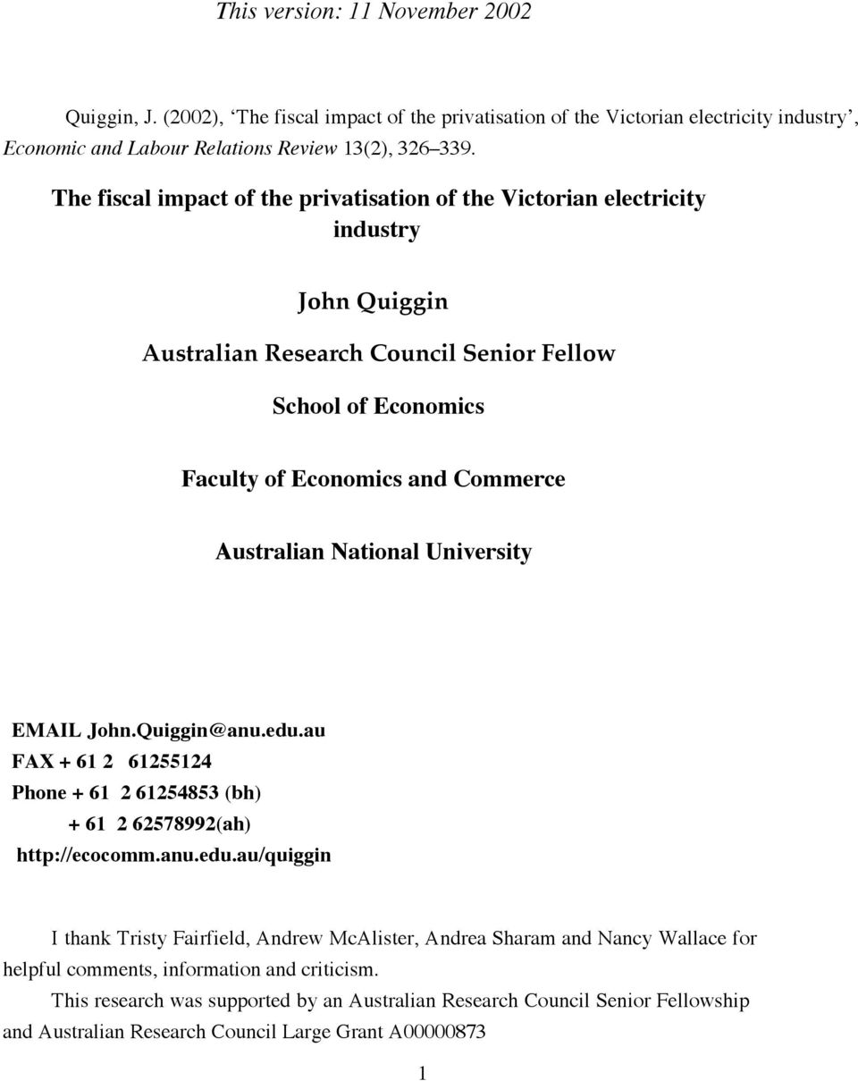 National University EMAIL John.Quiggin@anu.edu.au FAX + 61 2 61255124 Phone + 61 2 61254853 (bh) + 61 2 62578992(ah) http://ecocomm.anu.edu.au/quiggin I thank Tristy Fairfield, Andrew McAlister, Andrea Sharam and Nancy Wallace for helpful comments, information and criticism.