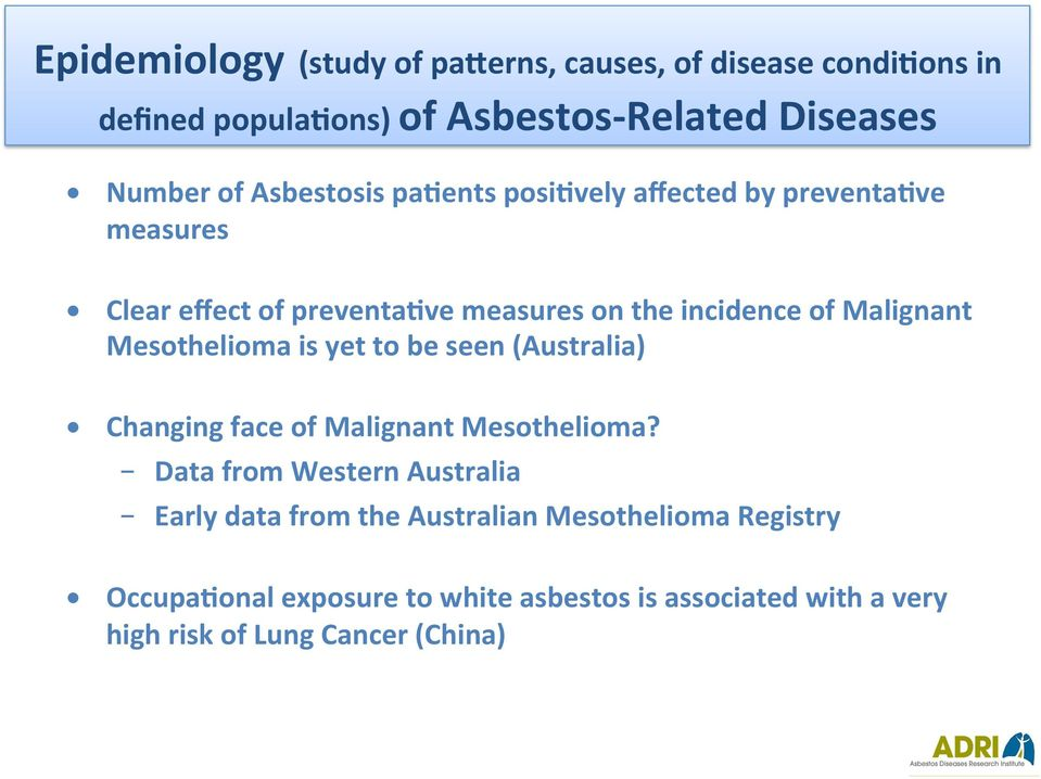 Mesothelioma is yet to be seen (Australia) Changing face of Malignant Mesothelioma?