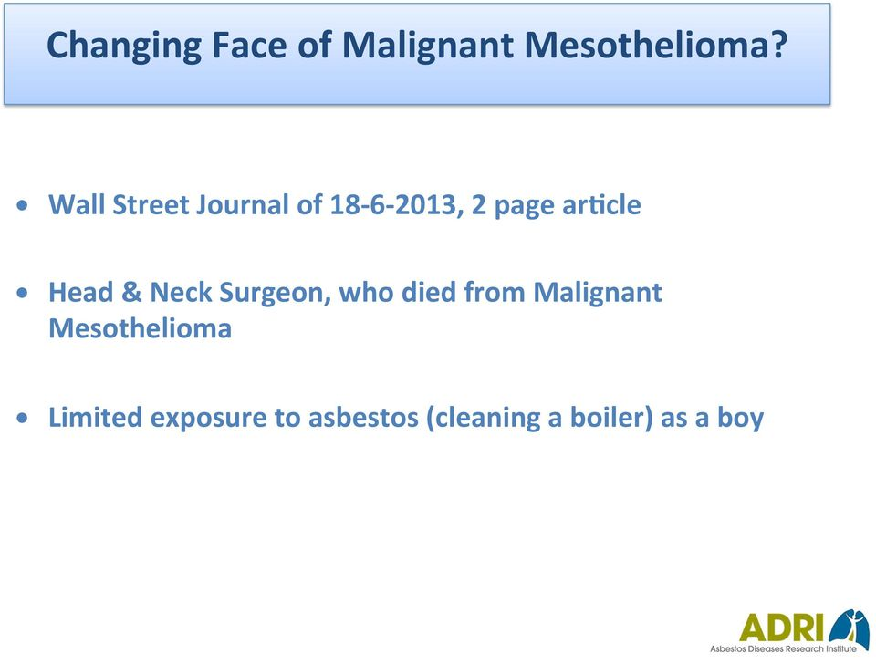 Head & Neck Surgeon, who died from Malignant