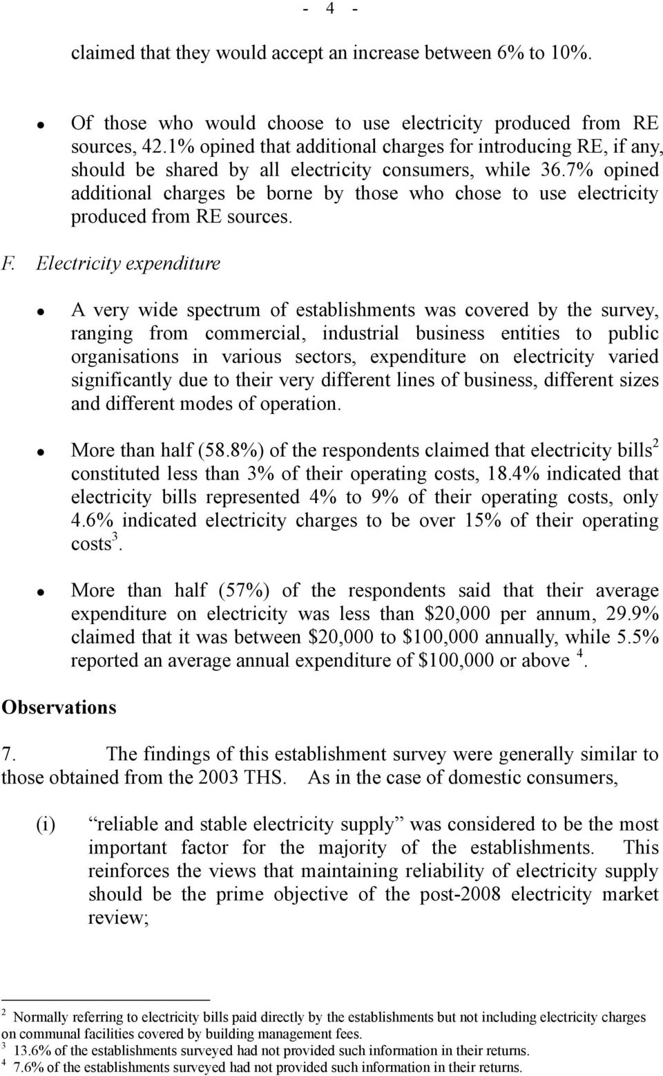 7% opined additional charges be borne by those who chose to use electricity produced from RE sources. F.