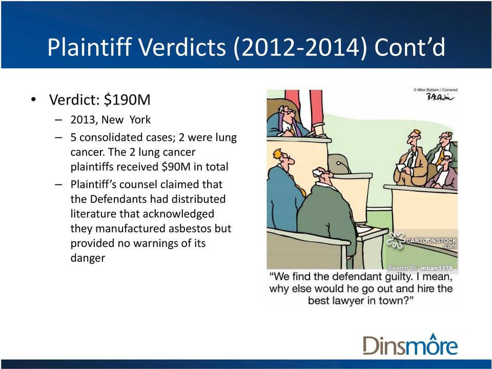 The 2 lung cancer plaintiffs received $90M in total Plaintiff s counsel claimed