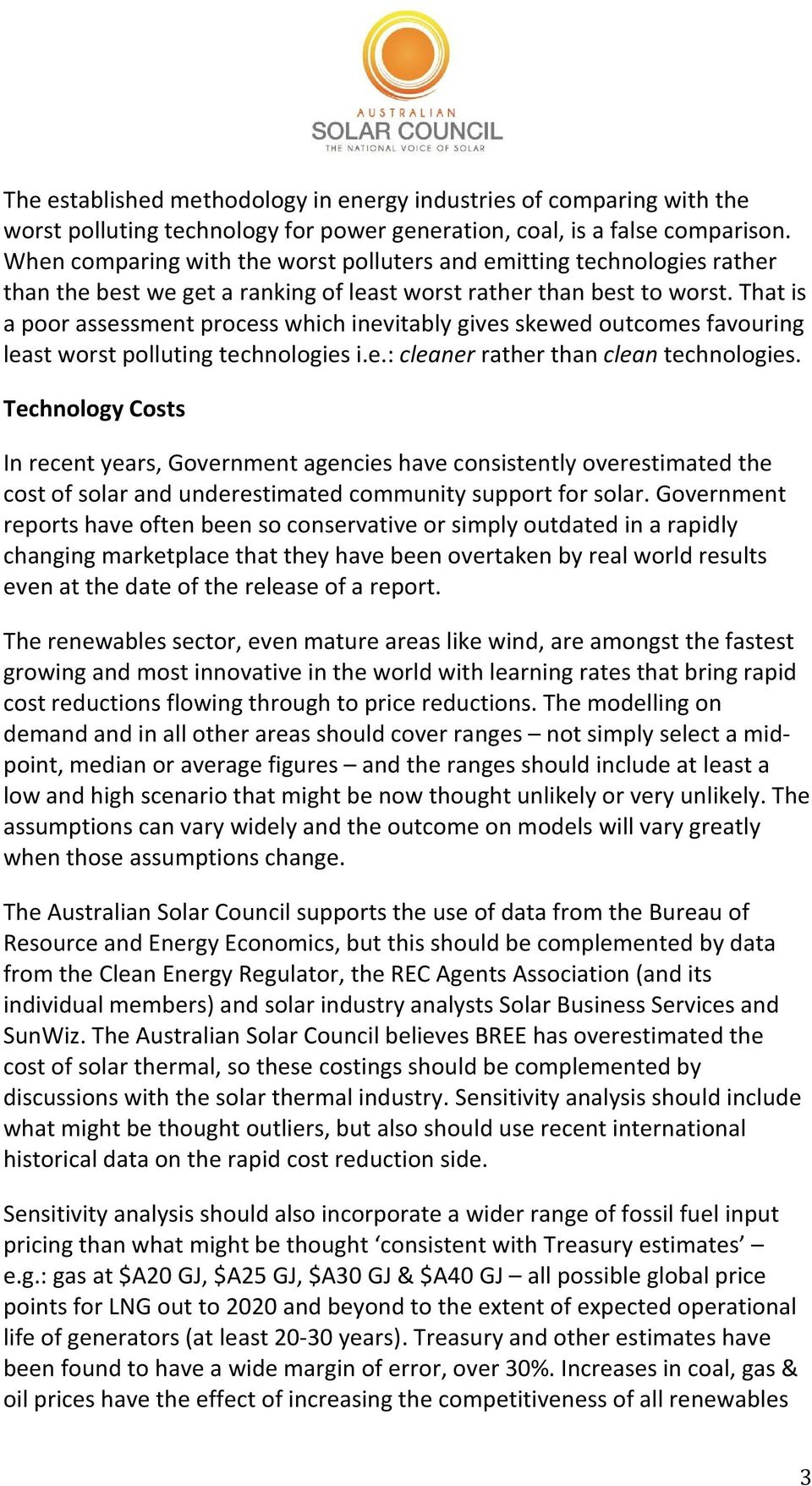 That is a poor assessment process which inevitably gives skewed outcomes favouring least worst polluting technologies i.e.: cleaner rather than clean technologies.