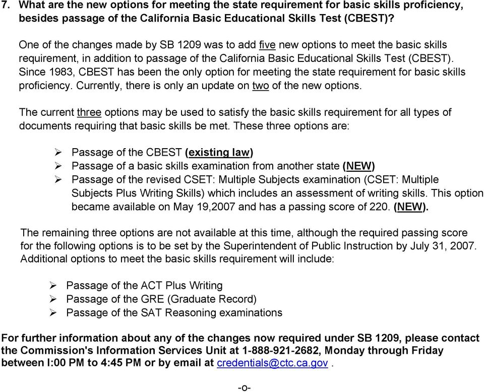 Since 1983, CBEST has been the only option for meeting the state requirement for basic skills proficiency. Currently, there is only an update on two of the new options.