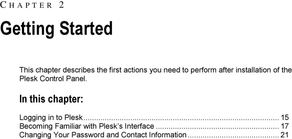 Panel. In this chapter: Logging in to Plesk.