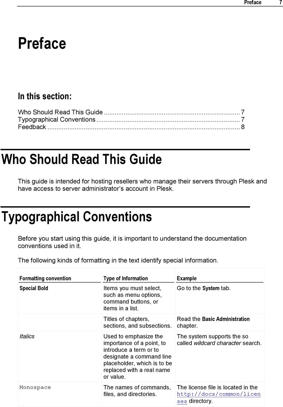 Typographical Conventions Before you start using this guide, it is important to understand the documentation conventions used in it.