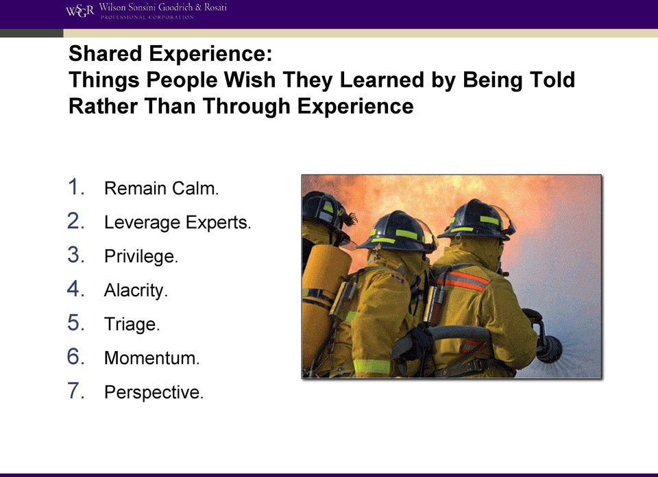 Experience 1. Remain Calm. 2. Leverage Experts. 3.