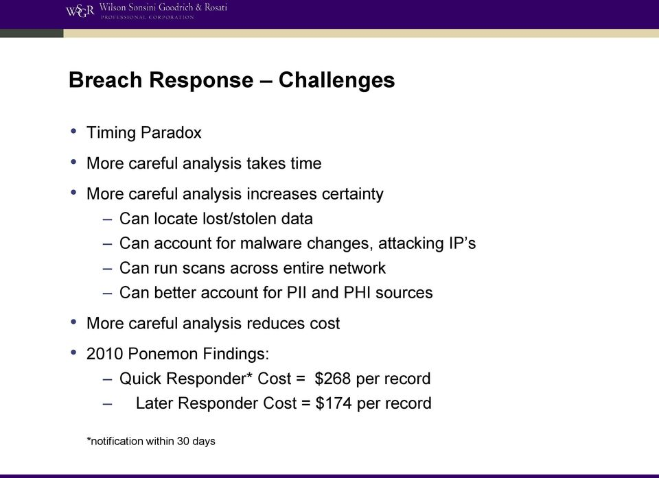 entire network Can better account for PII and PHI sources More careful analysis reduces cost 2010 Ponemon