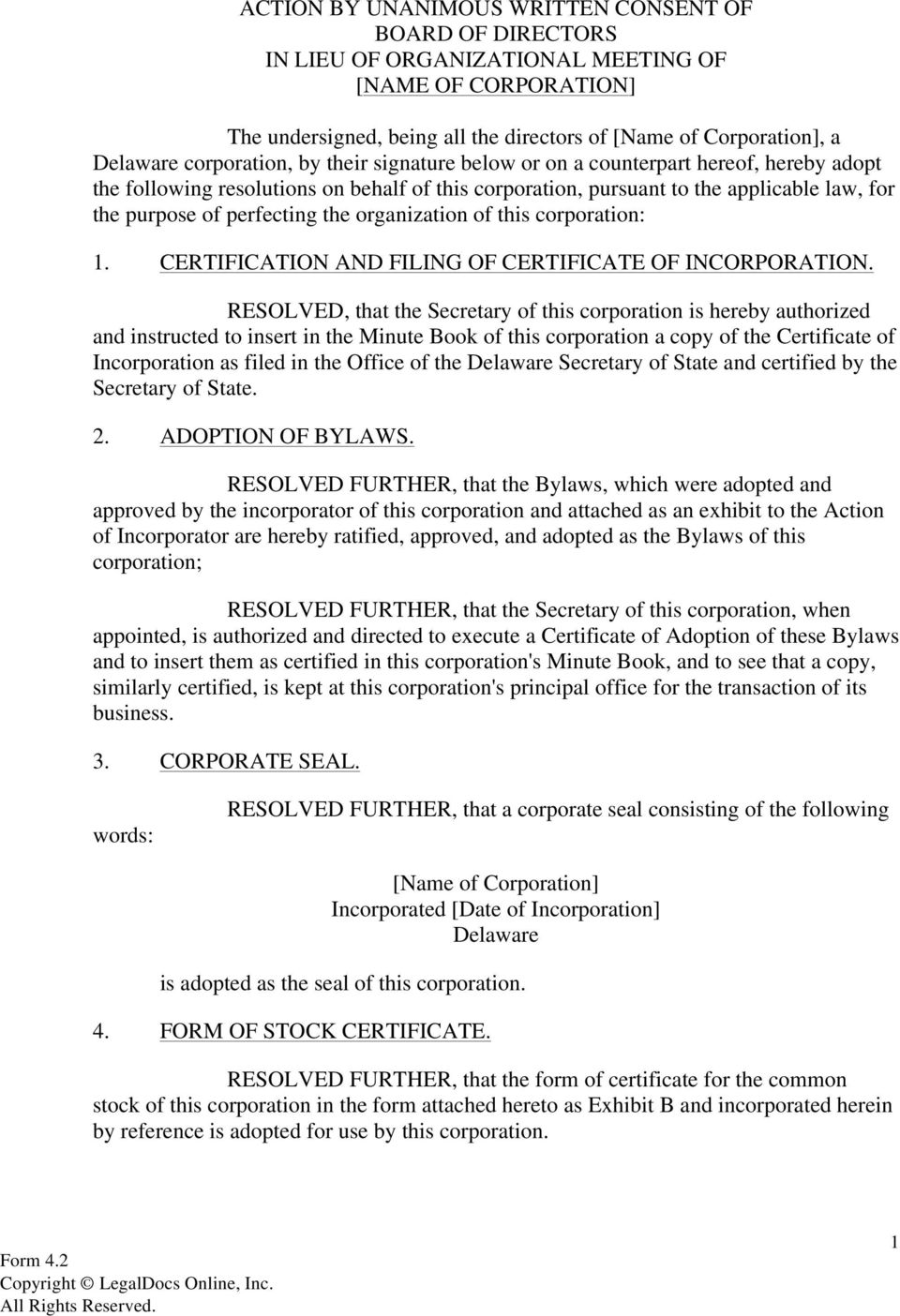 the organization of this corporation: 1. CERTIFICATION AND FILING OF CERTIFICATE OF INCORPORATION.