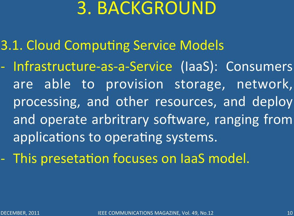 to provision storage, network, processing, and other resources, and deploy and operate