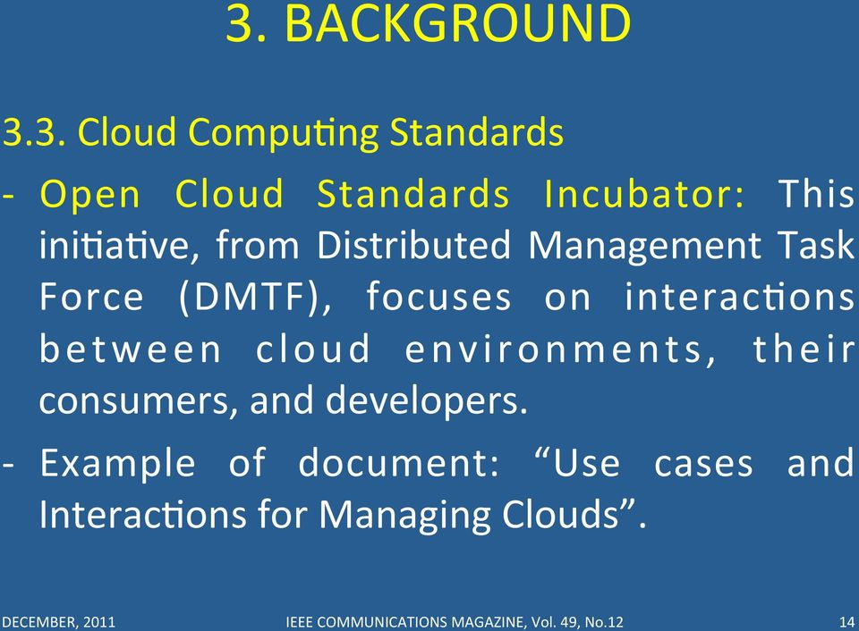 cloud environments, their consumers, and developers.