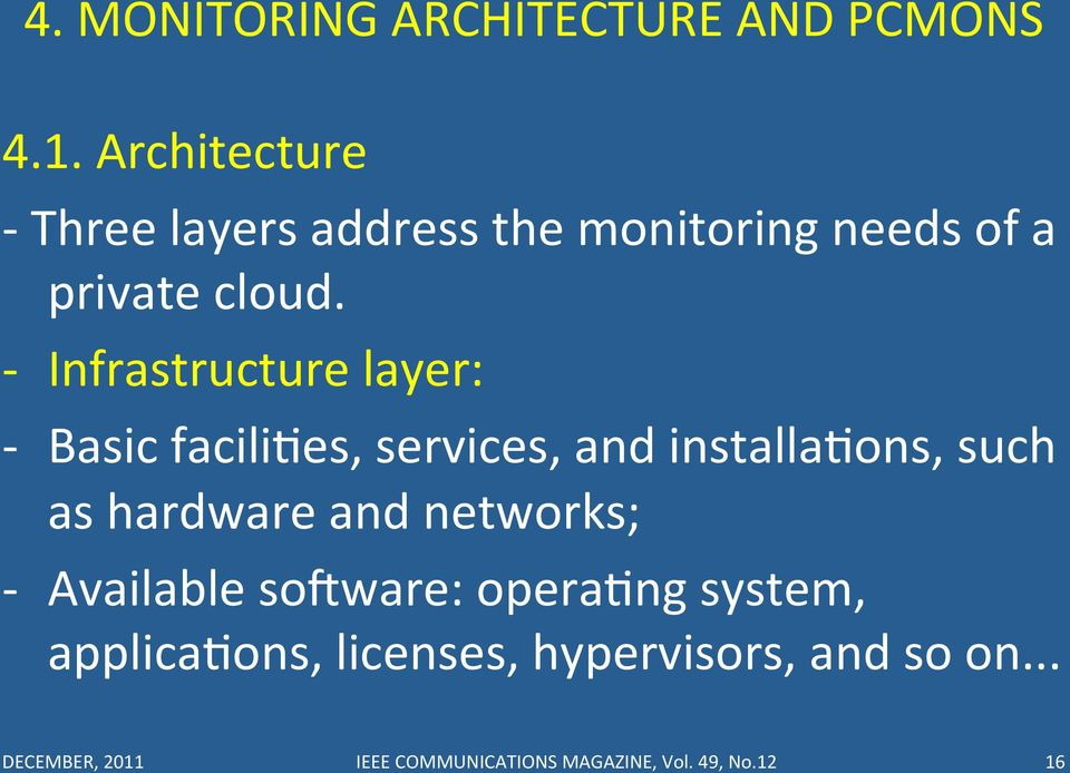 - Infrastructure layer: - Basic faciliues, services, and installauons, such as hardware and