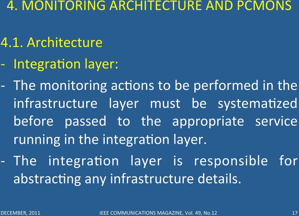 layer must be systemauzed before passed to the appropriate service running in the integrauon