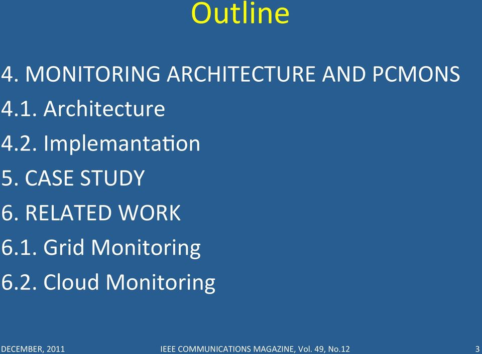 RELATED WORK 6.1. Grid Monitoring 6.2.