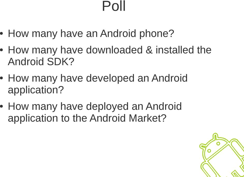 SDK? How many have developed an Android application?
