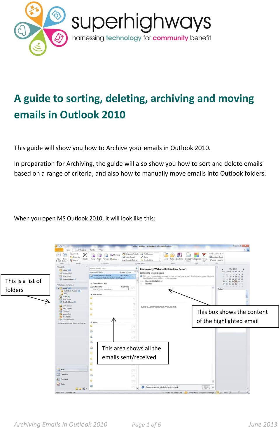 to manually move emails into Outlook folders.