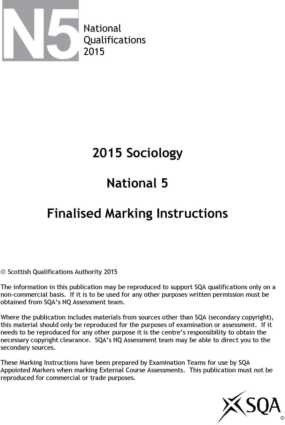 Where the publication includes materials from sources other than SQA (secondary copyright), this material should only be reproduced for the purposes of examination or assessment.