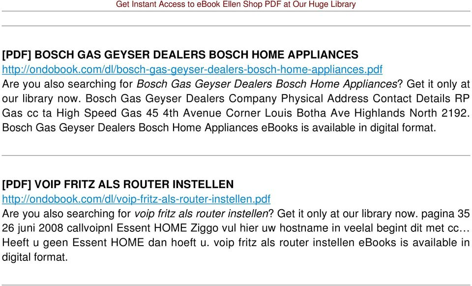 Bosch Gas Geyser Dealers Company Physical Address Contact Details RP Gas cc ta High Speed Gas 45 4th Avenue Corner Louis Botha Ave Highlands North 2192.