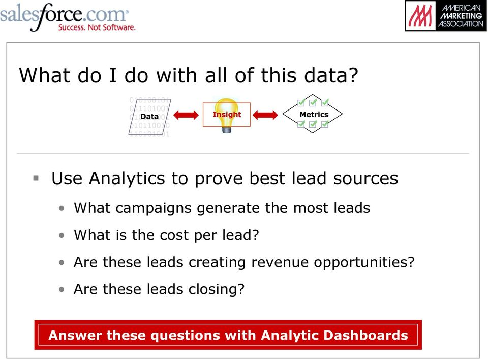 Use Analytics to prove best lead sources What campaigns generate the most leads