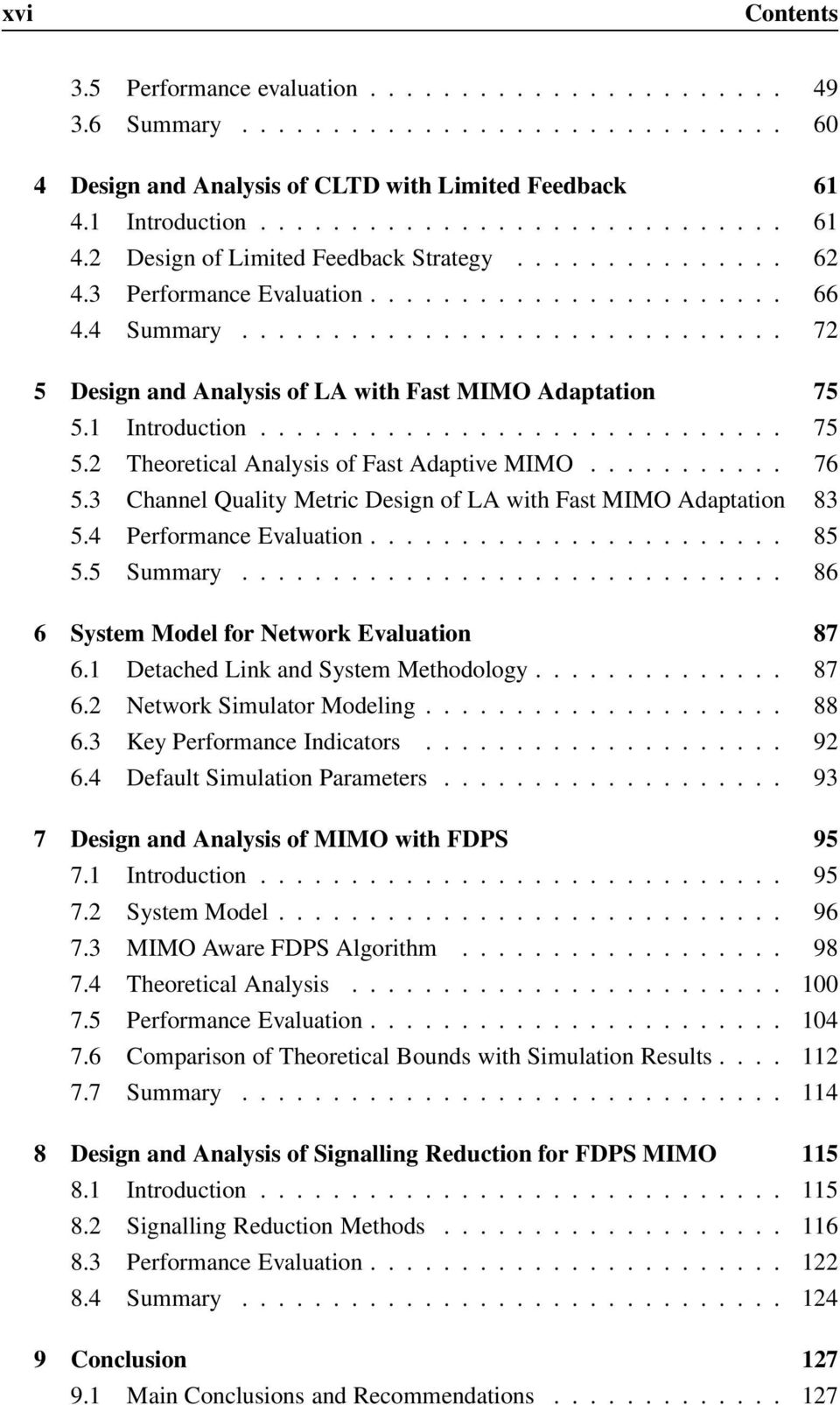 ............................. 72 5 Design and Analysis of LA with Fast MIMO Adaptation 75 5.1 Introduction............................. 75 5.2 Theoretical Analysis of Fast Adaptive MIMO........... 76 5.