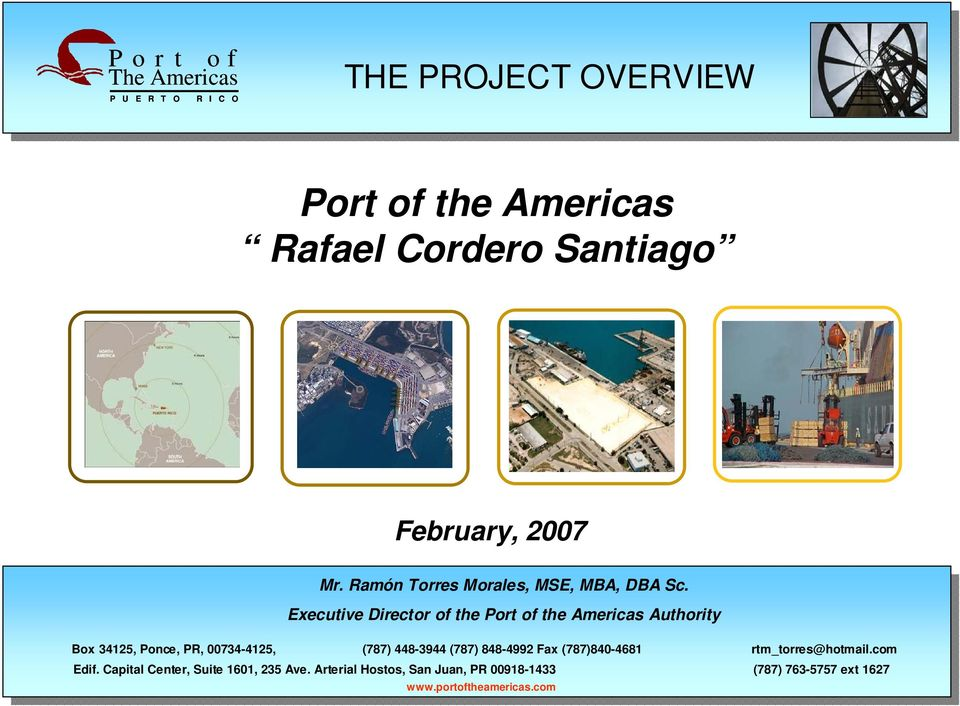 Executive Director the Port the Americas Authority Box 34125, Ponce, PR, 00734-4125, (787) 448-3944