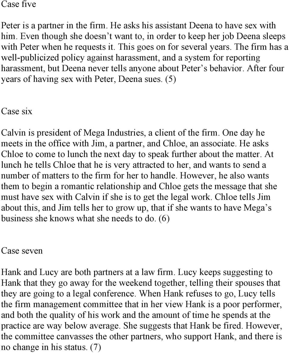After four years of having sex with Peter, Deena sues. (5) Case six Calvin is president of Mega Industries, a client of the firm.