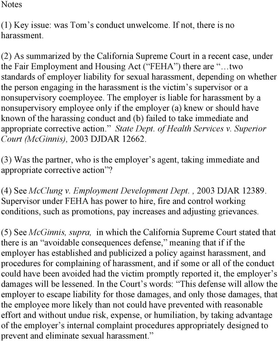 on whether the person engaging in the harassment is the victim s supervisor or a nonsupervisory coemployee.