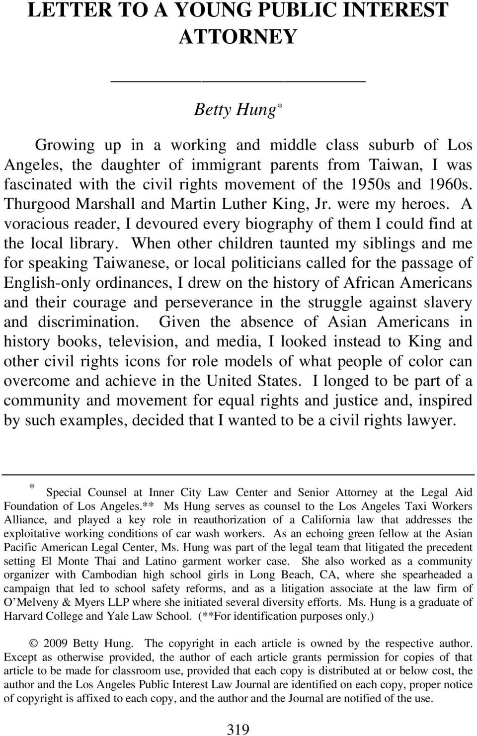 When other children taunted my siblings and me for speaking Taiwanese, or local politicians called for the passage of English-only ordinances, I drew on the history of African Americans and their