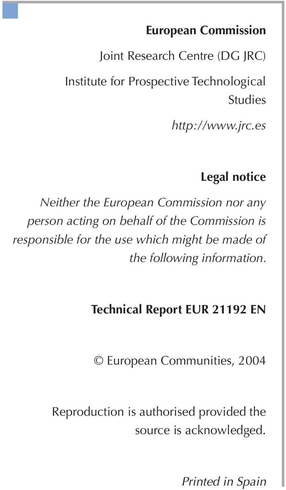 es Legal notice Neither the European Commission nor any person acting on behalf of the Commission is