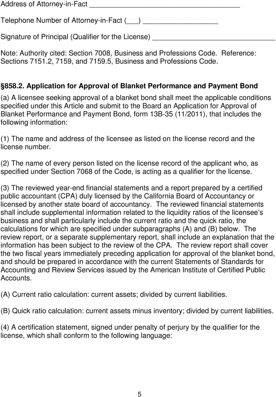 Application for Approval of Blanket Performance and Payment Bond (a) A licensee seeking approval of a blanket bond shall meet the applicable conditions specified under this Article and submit to the