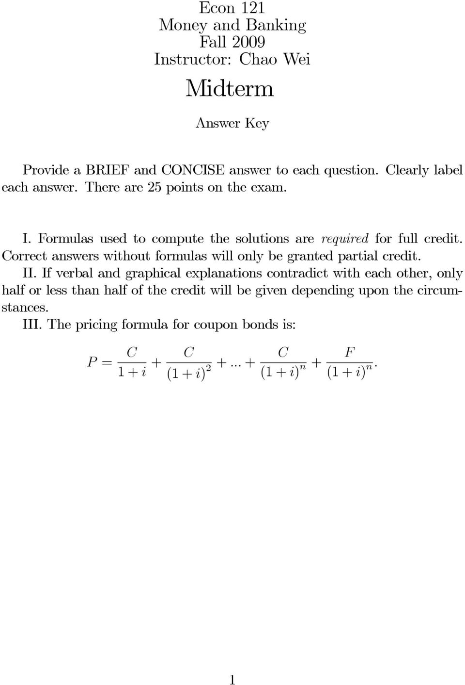 Correct answers without formulas will only be granted partial credit. II.